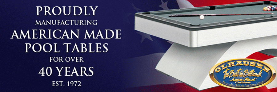 Olhausen   Proudly manufacturing American Made Pool Tables for over 40 yeras! Est. 1972.