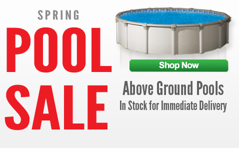 Spring Pool Sale - Above Ground Pools In Stock For Immediate Delivery - Shop Now!